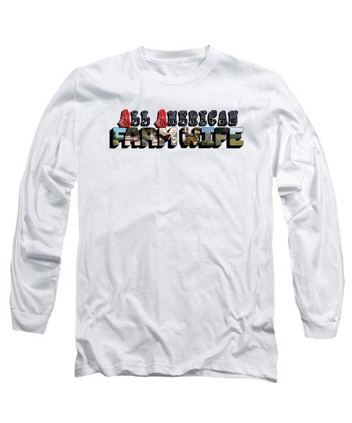 All American Farm Wife Big Letter Long Sleeve T-Shirt