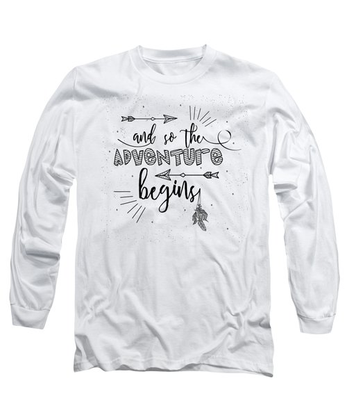 And So The Adventure Begins - Boho Chic Ethnic Nursery Art Poster Print Long Sleeve T-Shirt