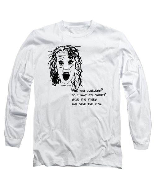 Are You Clueless? Long Sleeve T-Shirt