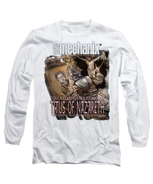 arteMECHANIX 1928 TITUS OF NAZARETH GRUNGE Long Sleeve T-Shirt