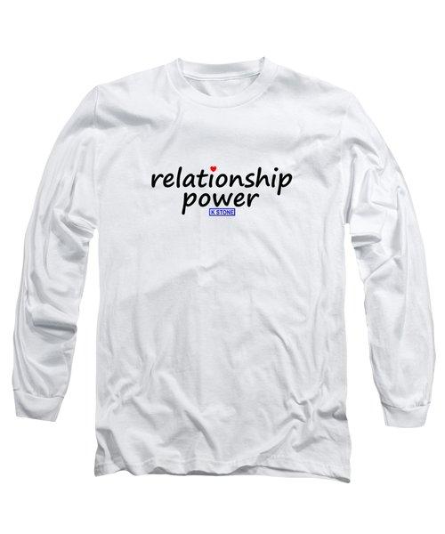 Relationship Power Long Sleeve T-Shirt