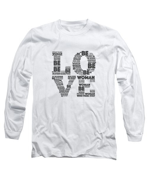 Be Long Sleeve T-Shirt