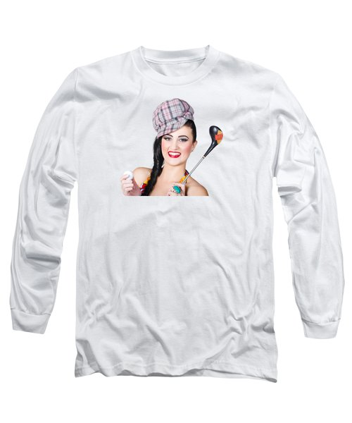 Beautiful Female Golfer Holding Golf Ball And Club Long Sleeve T-Shirt