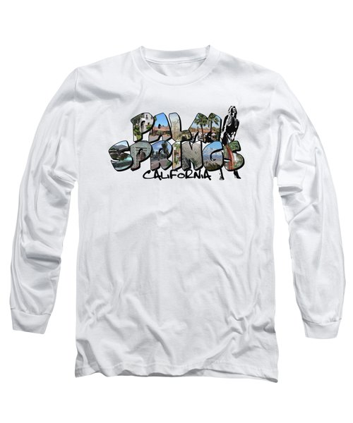 Big Letter Palm Springs California Long Sleeve T-Shirt