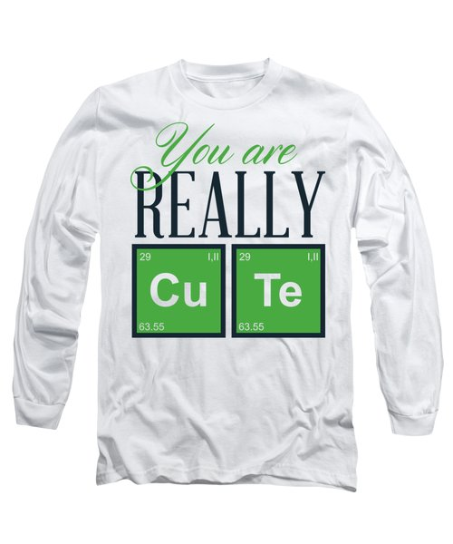 Chemistry Fun You Are Really Cu Te Long Sleeve T-Shirt