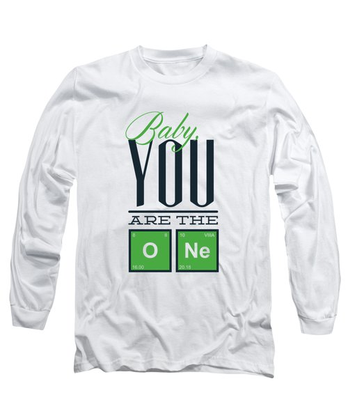 Chemistry Humor Baby You Are The O Ne  Long Sleeve T-Shirt