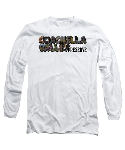 Coachella Valley Preserve Big Letter Long Sleeve T-Shirt