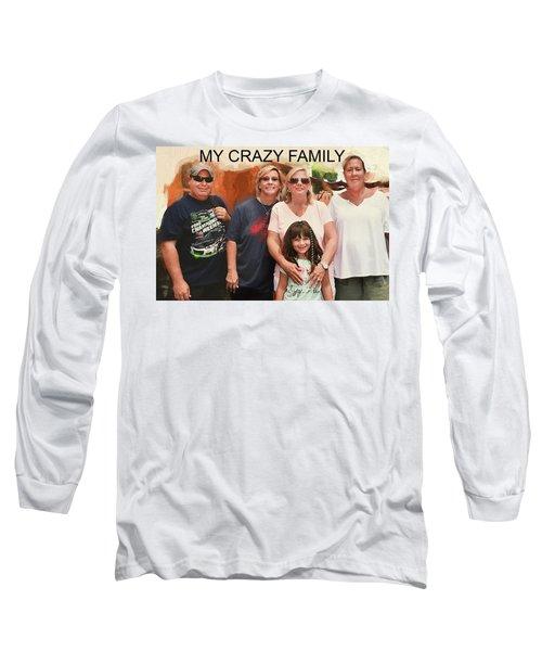 Crazy Family Long Sleeve T-Shirt
