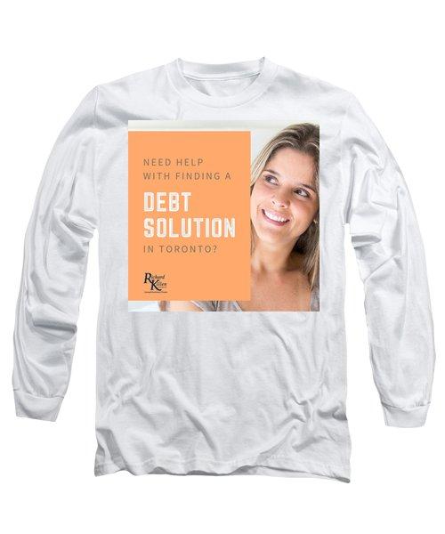 Debt Counselling Toronto Alternative Debt Relief Solutions Long Sleeve T-Shirt