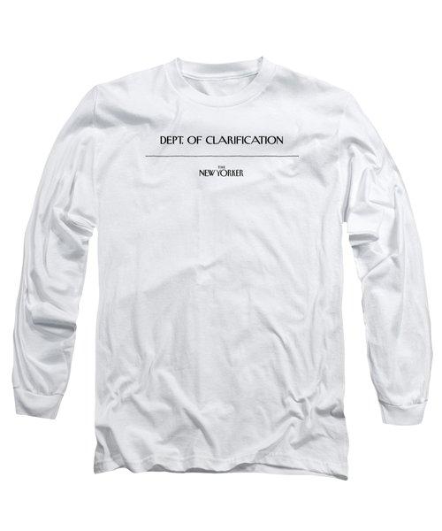 Department Of Clarification Long Sleeve T-Shirt