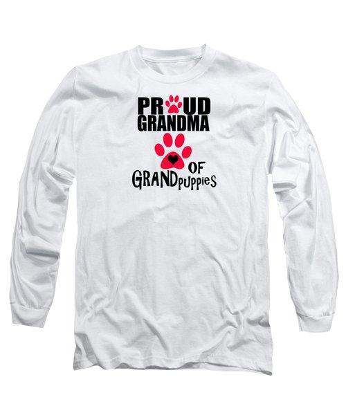 Dog Gifts And Ideas Proud Grandma Of Grandpuppies Long Sleeve T-Shirt