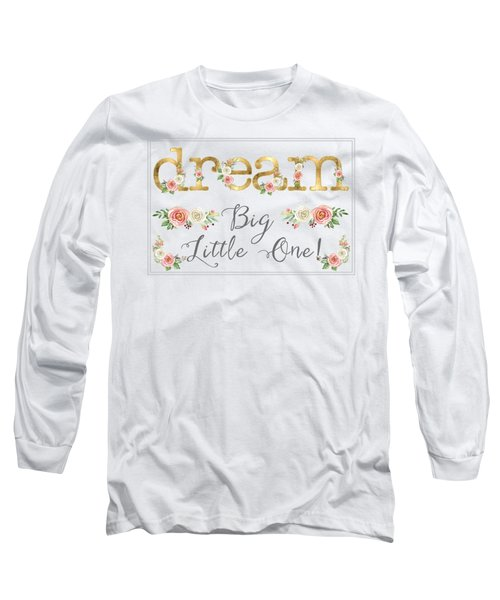 Dream Big Little One - Blush Pink And White Floral Watercolor Long Sleeve T-Shirt