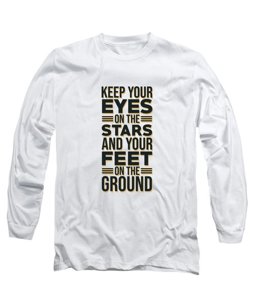 Eyes On The Stars 2 - Motivational, Inspirational Quotes - Minimal Typography Poster Long Sleeve T-Shirt