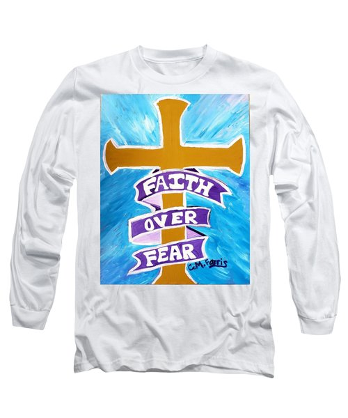 Faith Over Fear Cross  Long Sleeve T-Shirt