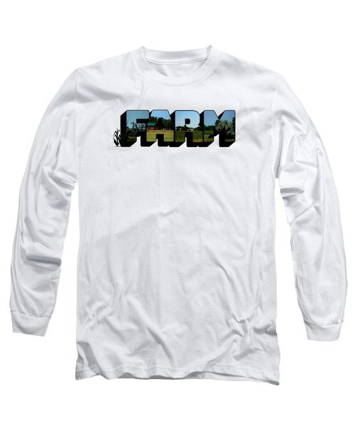Farm Big Letter Long Sleeve T-Shirt
