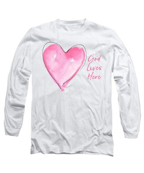 God Lives Here Long Sleeve T-Shirt