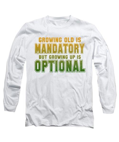 Growing Up Long Sleeve T-Shirt