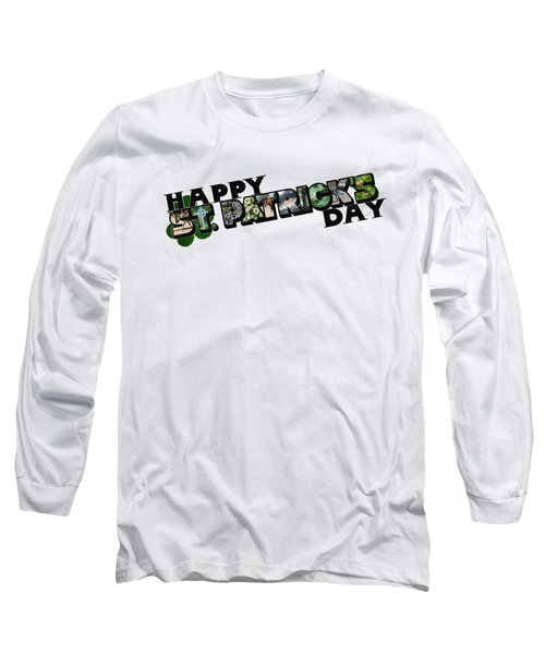 Happy St. Patrick's Day Big Letter Long Sleeve T-Shirt