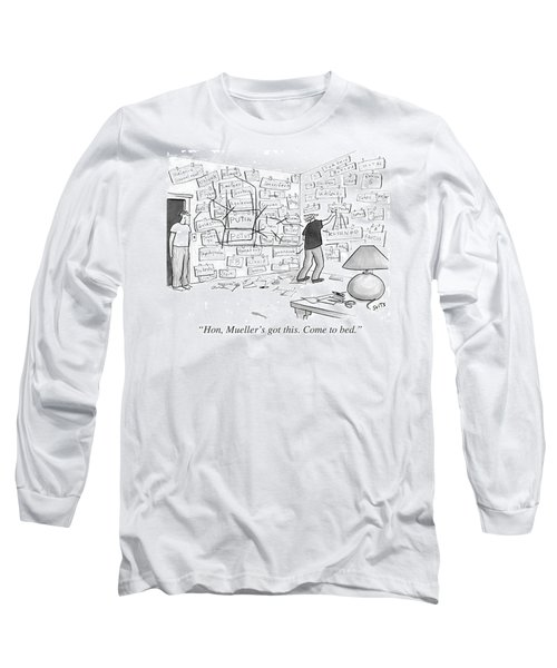 Hon, Mueller's Got This. Come To Bed. Long Sleeve T-Shirt