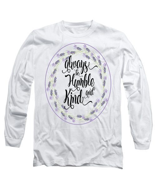 Humble And Kind Long Sleeve T-Shirt