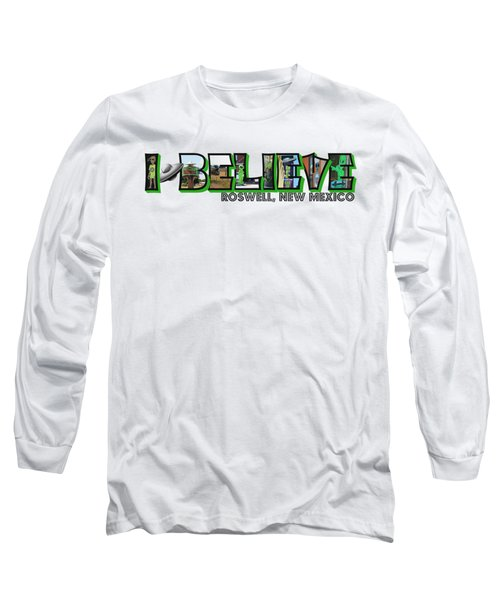 I Believe Roswell New Mexico Big Letter Long Sleeve T-Shirt
