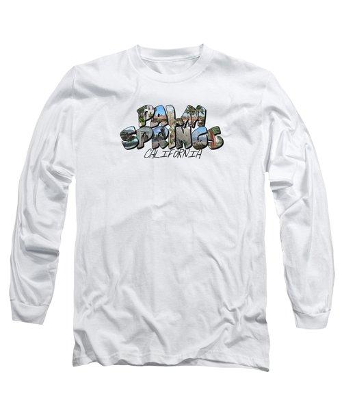 Large Letter Palm Springs California Long Sleeve T-Shirt
