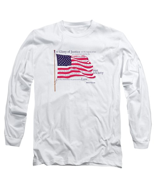 Law And Society American Flag With Robert Kennedy Quote Long Sleeve T-Shirt