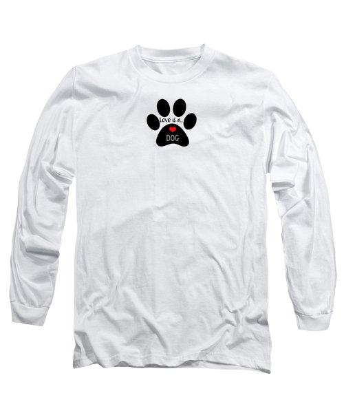 Love Is A Dog Paw Print  Long Sleeve T-Shirt