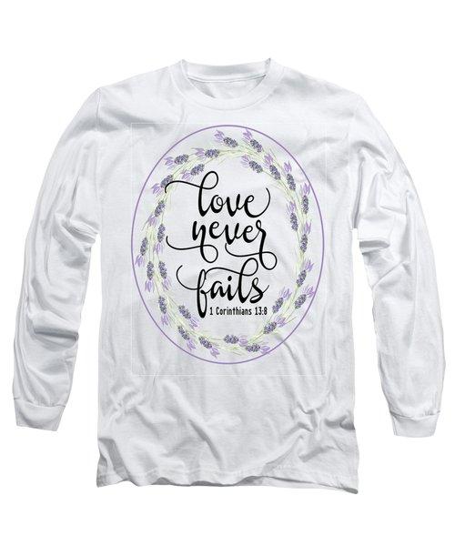 Love Never Fails' Long Sleeve T-Shirt