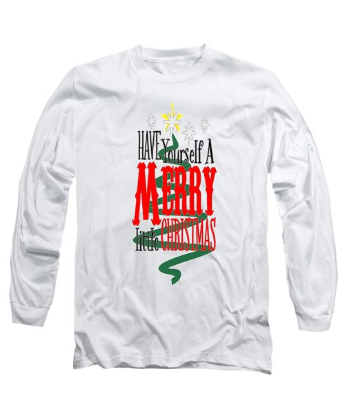 Merry Little Christmas Long Sleeve T-Shirt