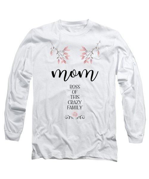 Mom Boss Of This Crazy Family Long Sleeve T-Shirt