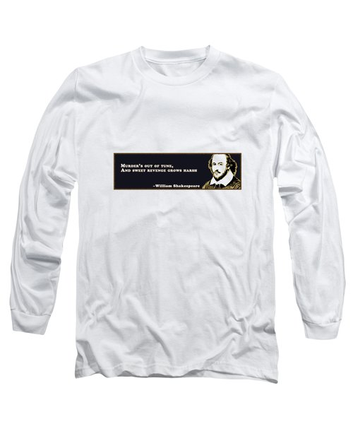 Murder's Out Of Tune #shakespeare #shakespearequote Long Sleeve T-Shirt