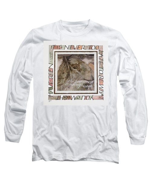 Never Too Late Long Sleeve T-Shirt