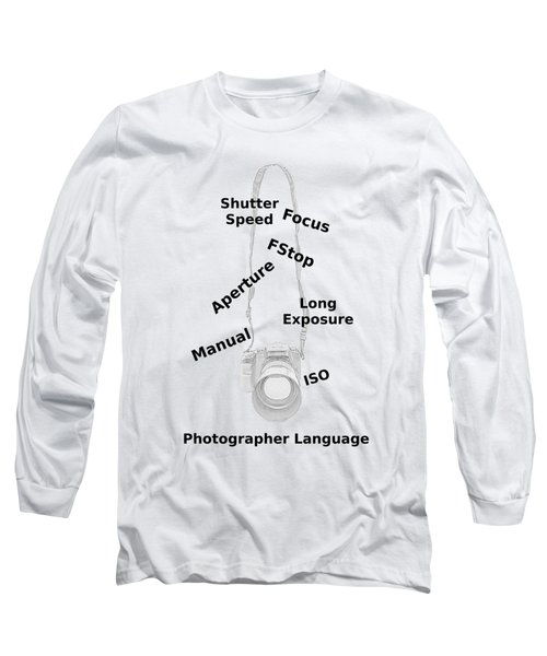 Photographer Language Long Sleeve T-Shirt
