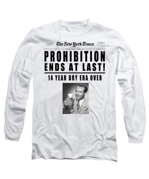 Prohibition Ends Toast - New York Times 1933 - T-shirt Long Sleeve T-Shirt