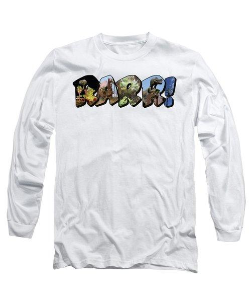 Rarr Big Letter Dinosaurs Long Sleeve T-Shirt