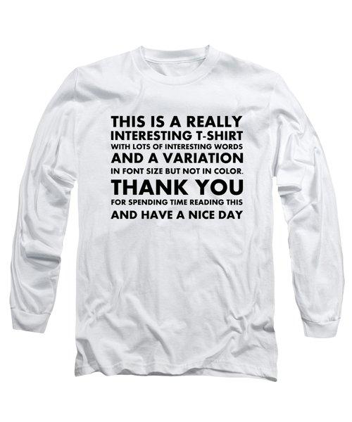 Really Interesting Tee Long Sleeve T-Shirt