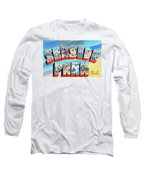 Seaside Park Greetings - Version 2 Long Sleeve T-Shirt