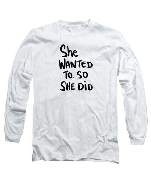 She Wanted To Bold- Art By Linda Woods Long Sleeve T-Shirt