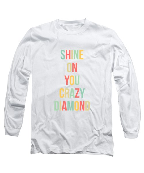 Shine On You Crazy Diamond Long Sleeve T-Shirt