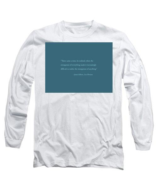 Strangeness Of Anything Long Sleeve T-Shirt