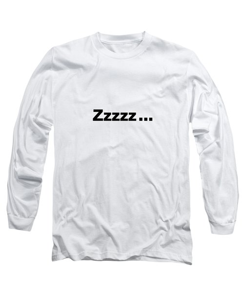 Text Zzzzz  On A Product -  Dth312 Long Sleeve T-Shirt