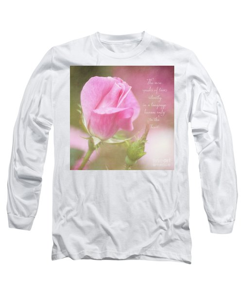 The Rose Speaks Of Love Photograph Long Sleeve T-Shirt