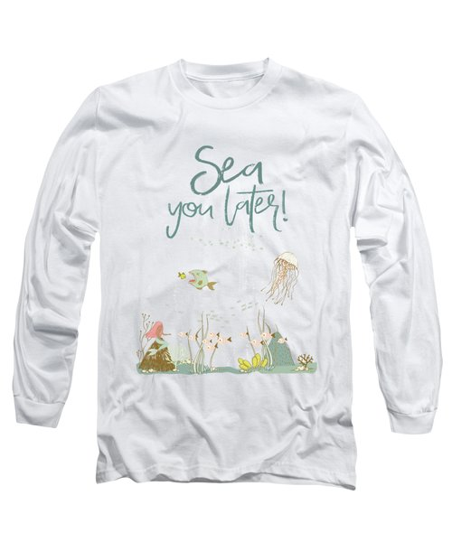 Under The Sea - Sea You Later Long Sleeve T-Shirt