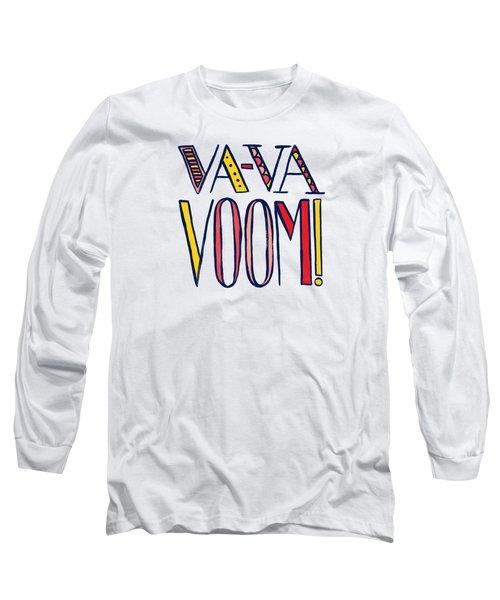 Va Va Voom Long Sleeve T-Shirt