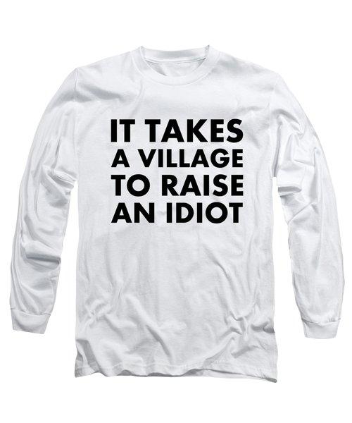 Village Idiot Bk Long Sleeve T-Shirt