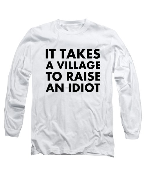 Village Idiot Bk Long Sleeve T-Shirt