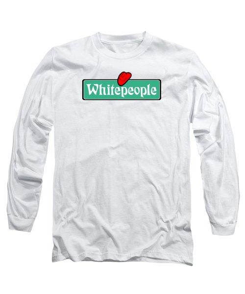 White People Long Sleeve T-Shirt