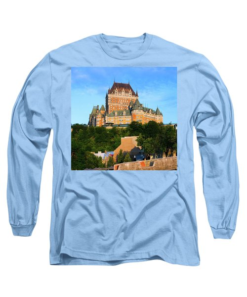 Facade Of Chateau Frontenac In Lower Long Sleeve T-Shirt