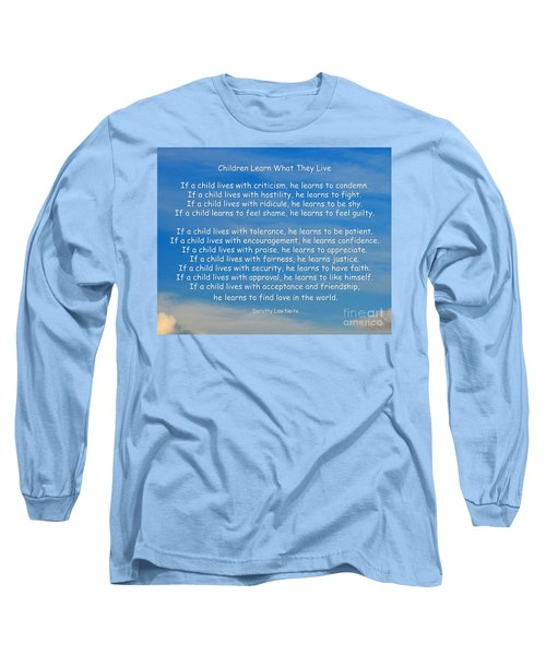 33- Children Learn What They Live Long Sleeve T-Shirt by Joseph Keane